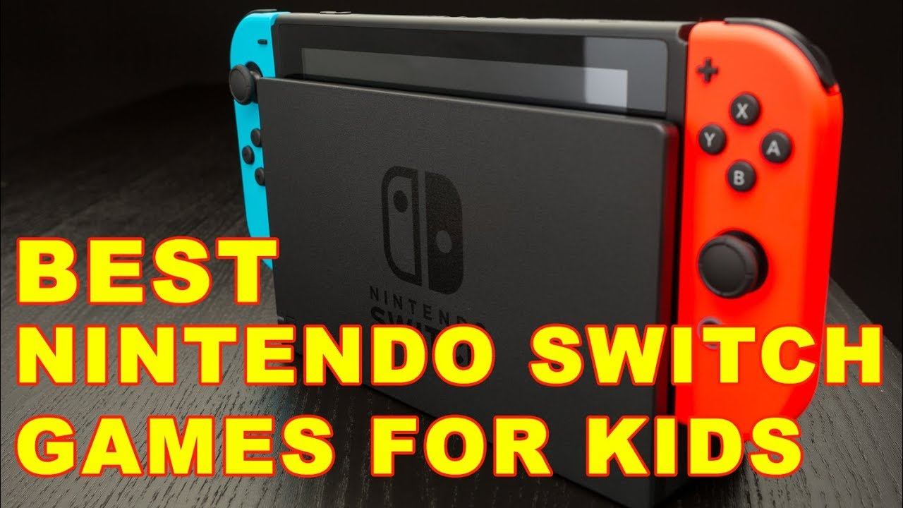 Top 8 Best Nintendo Switch Games For Kids 2017 Youtube