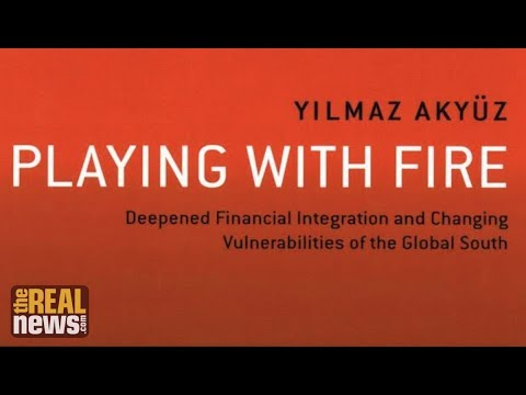 Exposing the Risks of Global Finance: Yilmaz Akyuz on 'Playing with Fire' (2/2)