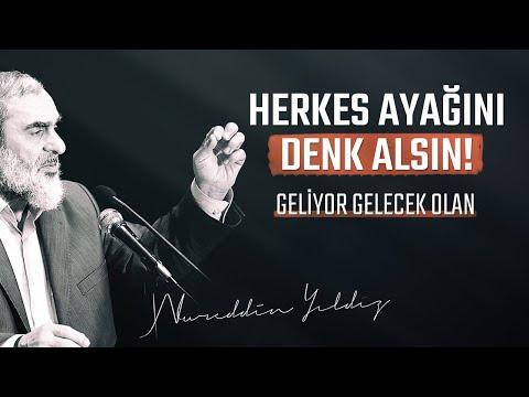 HERKES AYAĞINI DENK ALSIN! GELİYOR GELECEK OLAN...| Nureddin Yıldız
