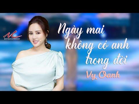 Vy Oanh - Ngay Mai Khong Co Anh Trong Doi