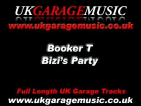 UK Garage Music | Booker T - Bizi's Party | UK Garage Classics - UKG MP3