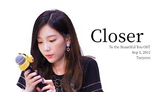 Taeyeon - 가까이(Closer) Lyrics - Rom/Hangul/Eng