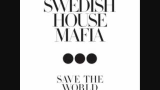 Swedish House Mafia Save The World (Style of Eye and Carli Kick OH Re DUB)