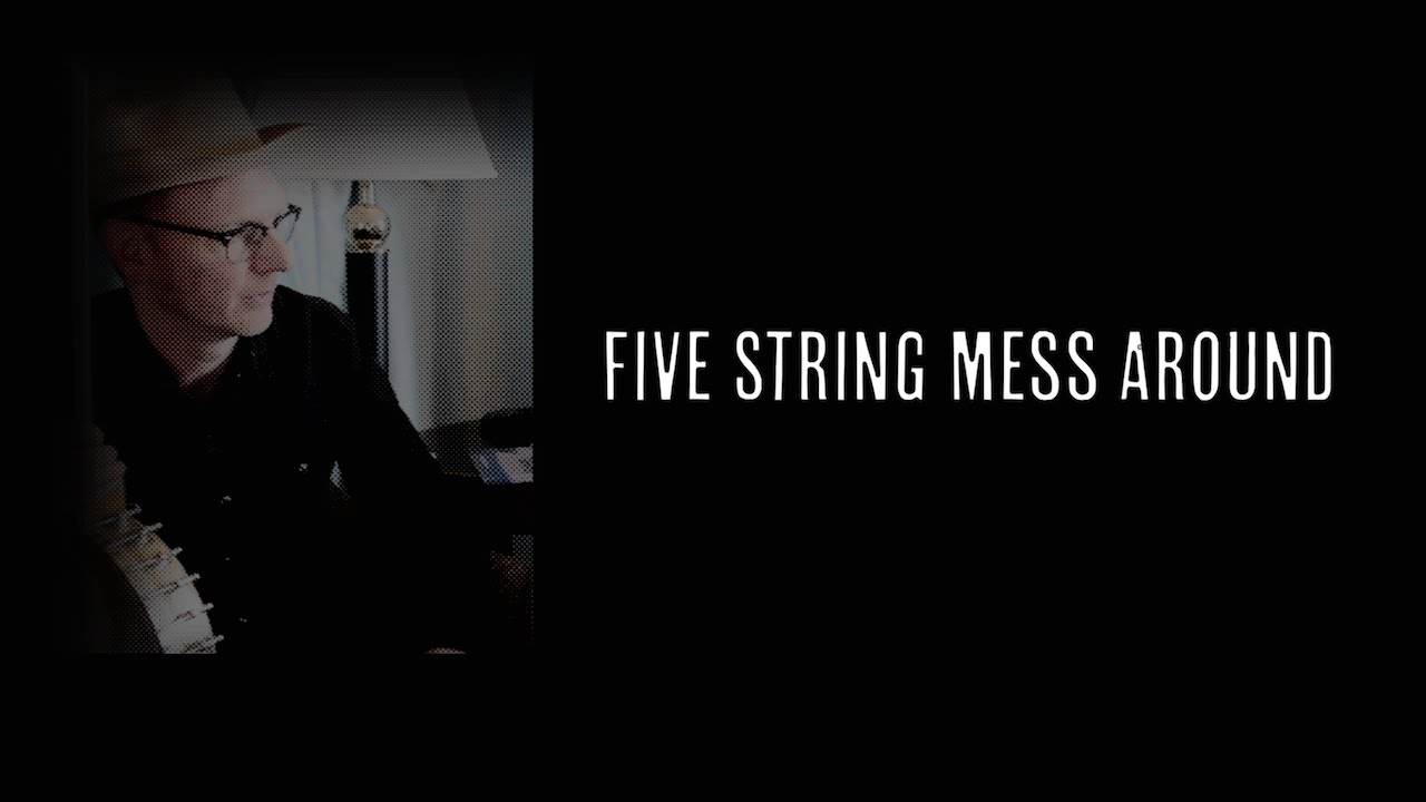 5 String Mess Around   - Episode 001-    J.D. Wilkes           (Clawhammer Banjo Lesson + Hangout)