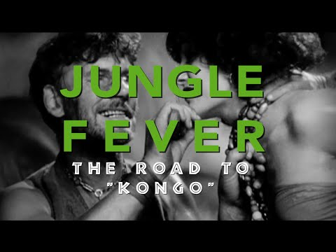 Backseat Filmmaker Ep 3 - JUNGLE FEVER: The Road to KONGO (1932)
