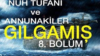 Nuh Tufanı ve Annunakiler | Sümerler ve Edebiyat | 8. Bölüm (Sesli Kitap)