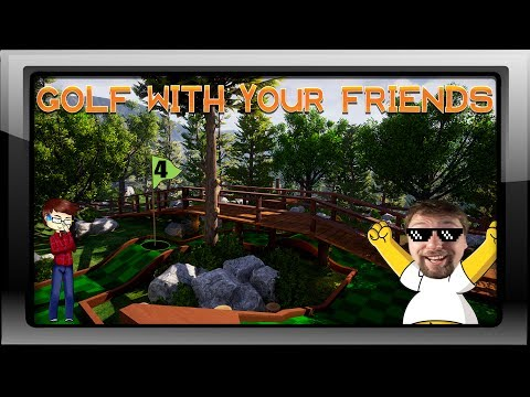 Golf with your Friends #04 - GG.....#RagePower!!!