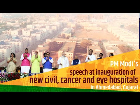 PM Modi's speech at inauguration of new civil, cancer and eye hospitals in Ahmedabad, Gujarat