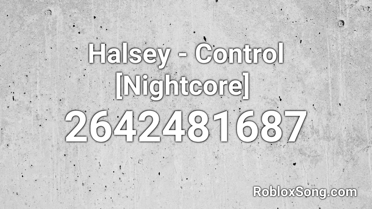 Nightcore Roblox Id Codes For Songs Halsey Control Nightcore Roblox Id Music Code Youtube
