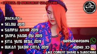 DJ SELOW SMVLL VS SAMPAI AKHIR BREAKBEAT REMIX GALAU 2019 || OFFICIAL DJ || FULL BASS !!