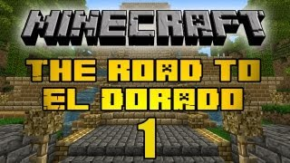 "Minecraft - ""The Road to El Dorado"" Part 1: Finding Land"