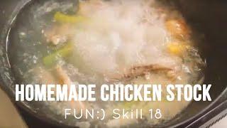 Homemade Chicken Stock [Skill 018]
