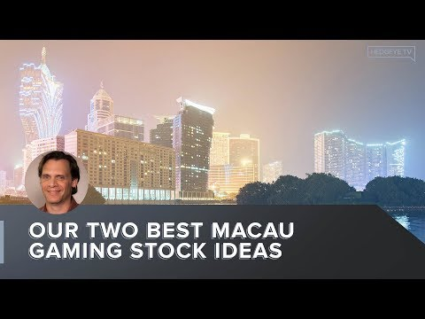 Our Two Best Macau Gaming Stock Ideas