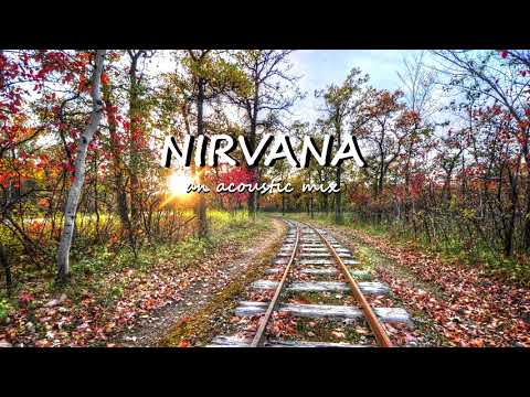 Nirvana - an acoustic mix (Remade)