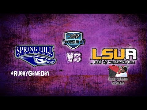 Rugby GameDay - LSU Alexandria vs  Spring Hill College  (Ful