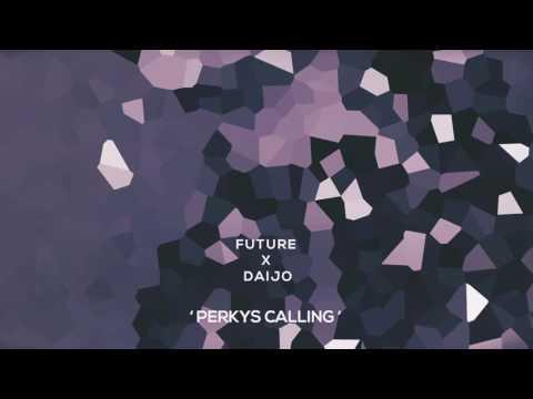 Future - Perkys Calling (Daijo Remix)