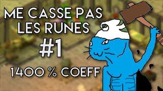 (DOFUS) ME CASSE PAS LES RUNES ! #1 1400 % COEFF !