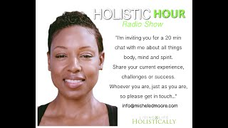 Holistic Hour Radio Show | Mind therapy from the plant kingdom
