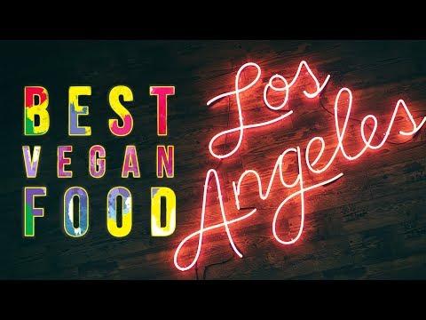 BEST VEGAN FOOD #2: Los Angeles