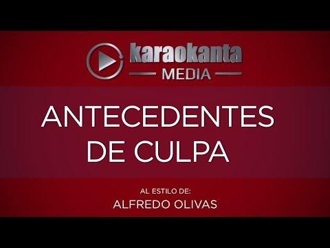 Karaokanta - Alfredo Olivas - Antecedentes de culpa