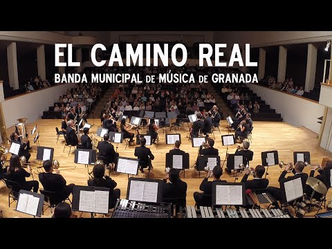 El Camino Real, Alfred Reed. Banda Municipal de Granada