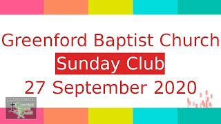 Greenford Baptist Church Sunday Club - 13 September 2020
