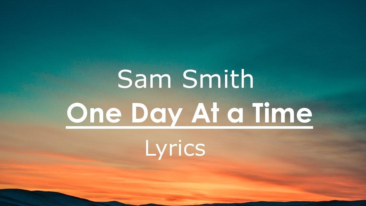 sam-smith-one-day-at-a-time-lyrics-lyric-video-viral-music-lyrics