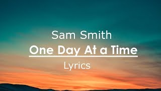 Sam Smith - One Day At a Time [Lyrics / Lyric Video]