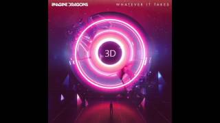(3D Audio) Whatever it takes - Imagine Dragons