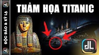 Sự Kiện Chìm Tàu Titanic Liệu Có Liên Quan Đến Cổ Vật Xác Ướp Ai Cập Bị Nguyền Rủa? | Độc Lạ TV