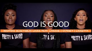 Jonathan McReynolds GOD IŠ GOOD feat. Laderne Jeudy, Daphney Cadeus, and Lauretta Innocent | NRS
