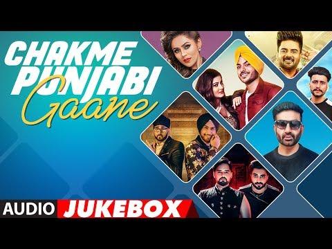 New Punjabi Songs  Chakme Punjabi Gaane  Punjabi Audio Jukebox  Latest Punjabi Songs