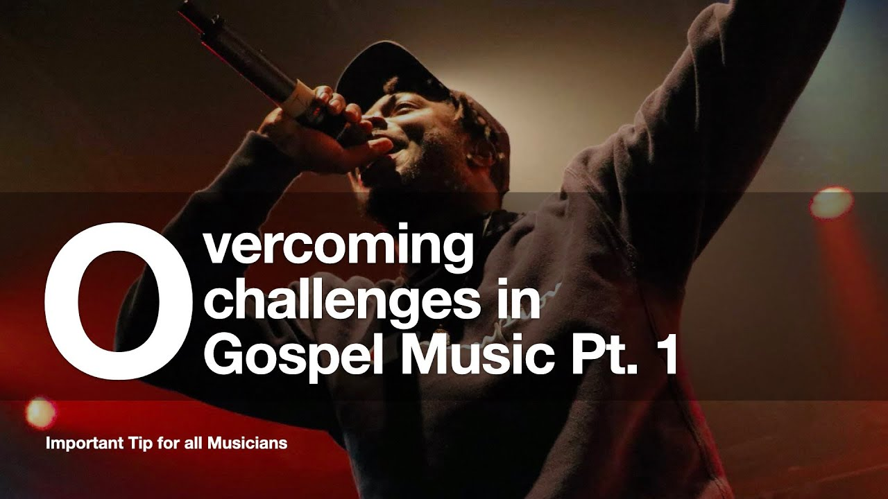 Overcoming Challenges In Christian Music Pt 1 Youtube