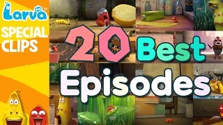 official best larva episode - top 20