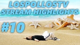LosPollosTV Stream Highlights #10
