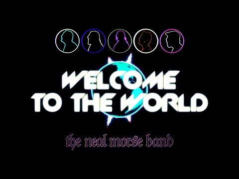 The Neal Morse Band - Welcome To The World - Official Lyric Video