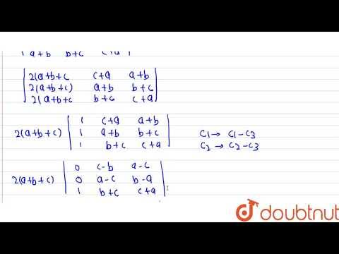Prove That    `|{:(b+c, C+a, A+b),(c+a, A+b,b+c),(a+b, B+c, C+a):}| =2(a+b+c)(ab+bc+ca-a^(2)-b^(2)