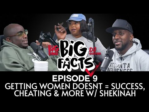 Big Facts E9: Getting Women Doesn't = Success, Cheating, Double Standards, & More w/ Shekinah from YouTube · Duration:  54 minutes 5 seconds