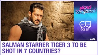 Salman Khan starrer Tiger 3 to be shot in seven countries beginning from next year?