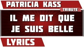 Paroles Il Me Dit Que Je Suis Belle Patricia Kaas Tribute