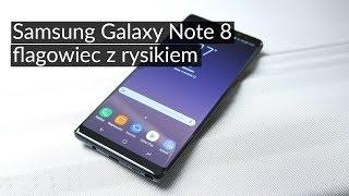 Samsung Galaxy Note 8: Czy warto kupić? Test flagowca z rysikiem