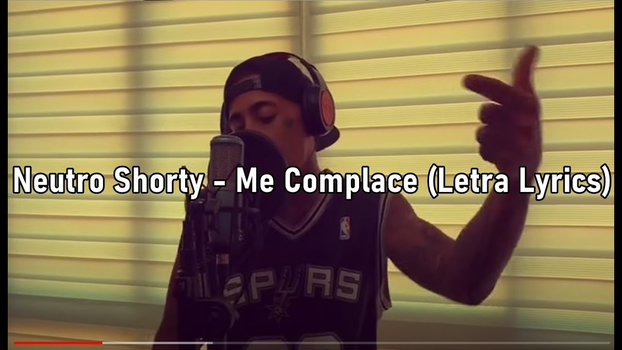 Neutro Shorty - Me Complace 🔥 (Letra Lyrics)