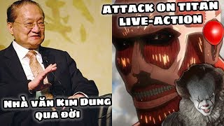 Phê Phim News: Nhà văn Kim Dung qua đời | ATTACK on TITAN LIVE-ACTION của HOLLYWOOD?