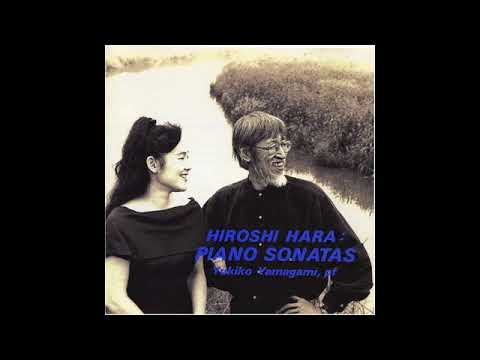 Hiroshi Hara【原博】  Piano Sonatas No 1〜4