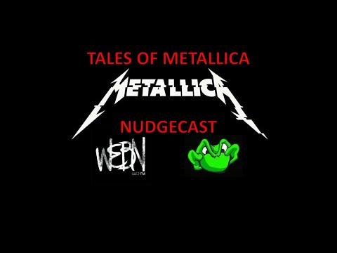 Nudge - Tales of MetallicA Nudgecast: Ep 1 The Nudge Origin Story