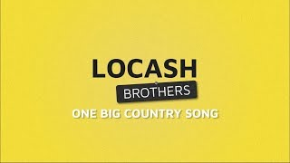 Download LOCASH - One Big Country Song (Lyric Video)🎵 Mp3 and Videos