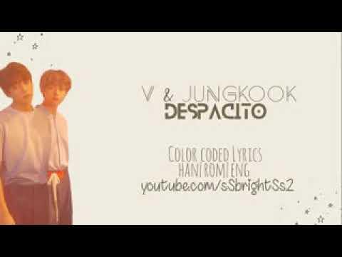 Despacito -V &  Jungkook -BTS