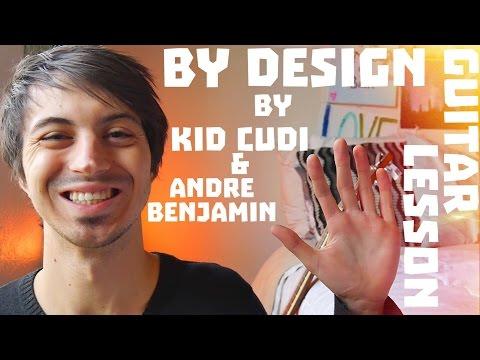 By Design (feat. Andre Benjamin) by Kid Cudi Guitar Tutorial // Guitar Lesson!! (4K)