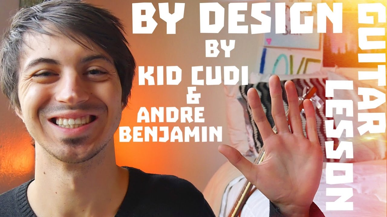 By Design Feat Andre Benjamin By Kid Cudi Guitar Tutorial
