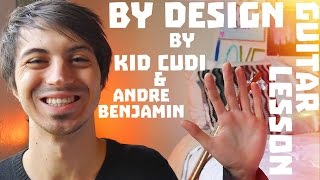 By Design (feat. Andre Benjamin) by Kid Cudi Guitar Tutorial // Guitar Lesson!! (4K)